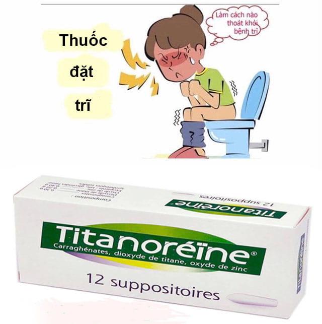Thuốc đặt trĩ Titanoreine review có tốt không? Và địa chỉ mua ở đâu
